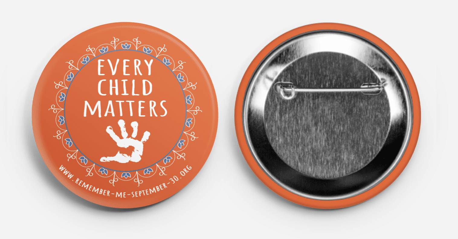 every child matters, residential school, remember me, september 30, orange shirt day, buttons, pins, orange shirt pins